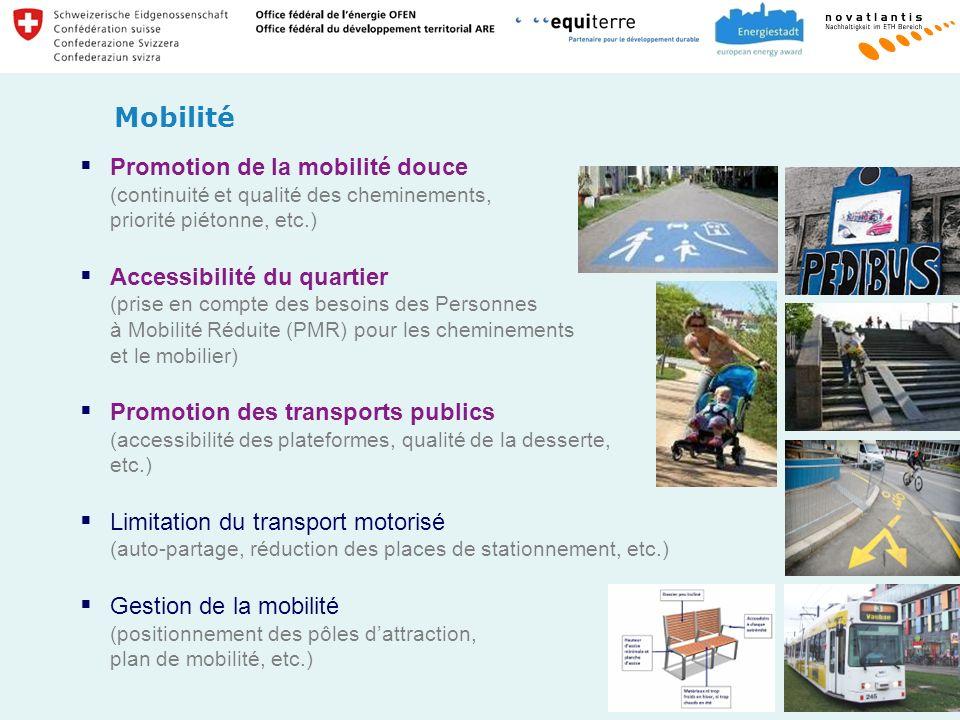Mobilité Promotion de la mobilité douce (continuité et qualité des cheminements, priorité piétonne, etc.)