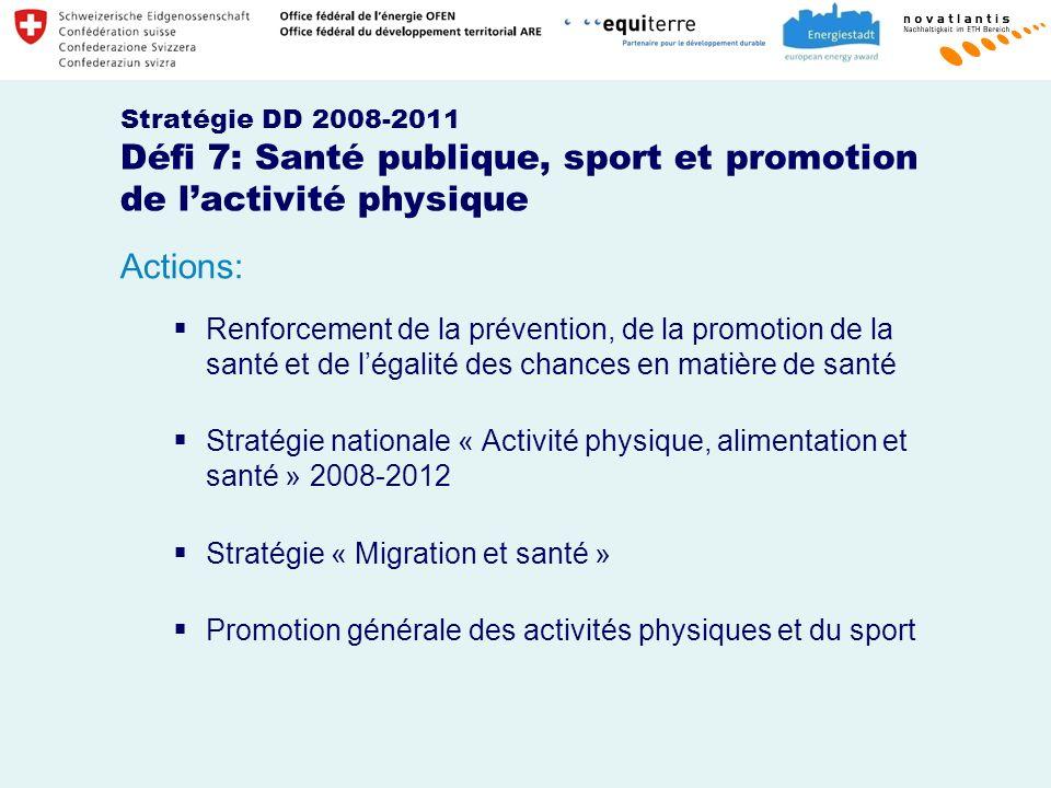 Stratégie DD 2008-2011 Défi 7: Santé publique, sport et promotion de l'activité physique