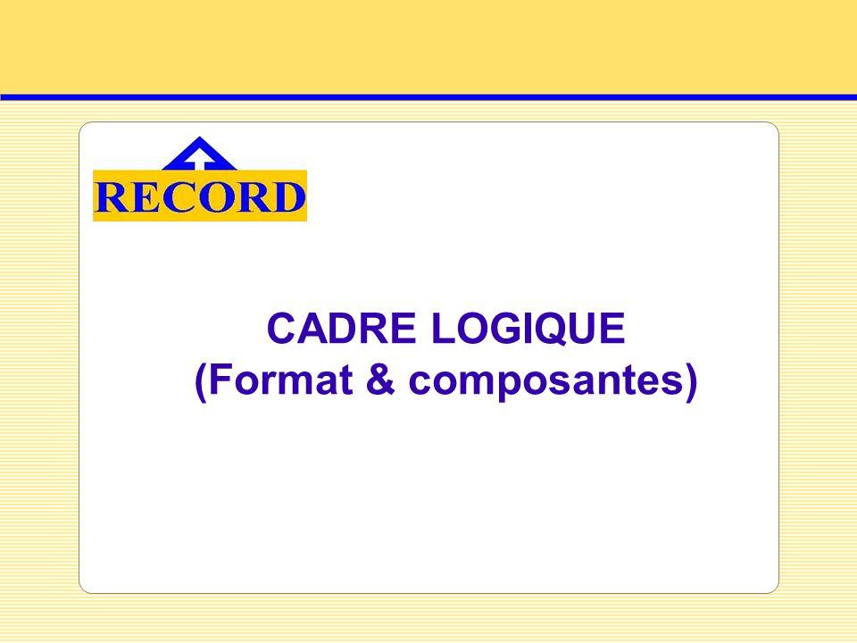 CADRE LOGIQUE (Format & composantes)