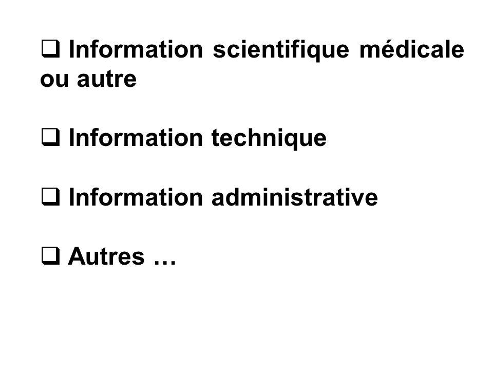Information scientifique médicale ou autre