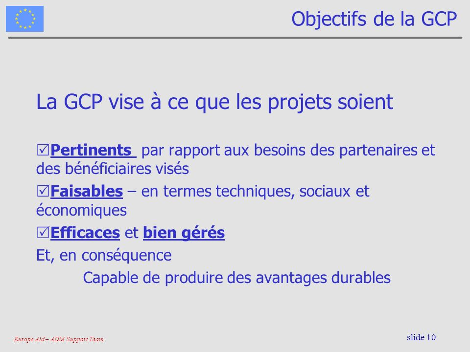 La GCP vise à ce que les projets soient