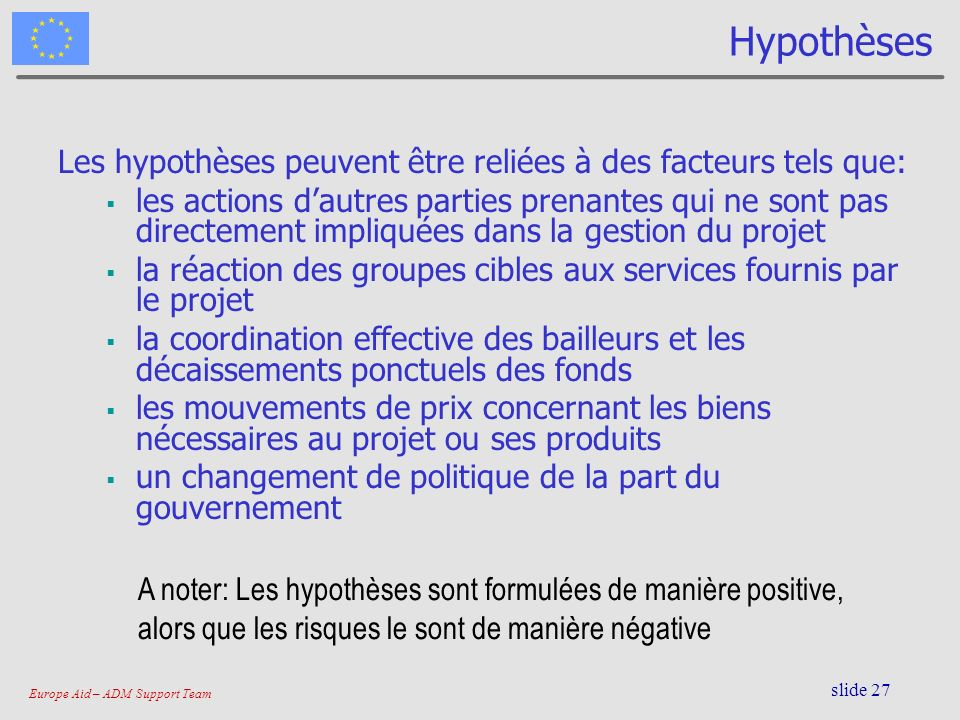 Hypothèses Les hypothèses peuvent être reliées à des facteurs tels que:
