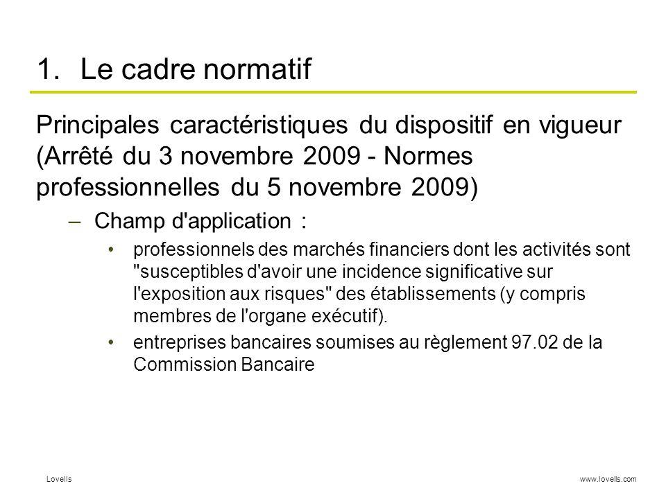 Le cadre normatif Principales caractéristiques du dispositif en vigueur (Arrêté du 3 novembre 2009 - Normes professionnelles du 5 novembre 2009)