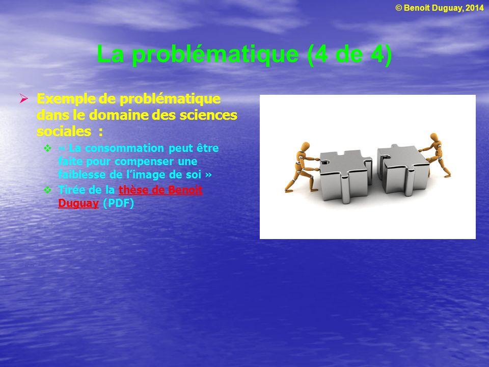 La problématique (4 de 4) Exemple de problématique dans le domaine des sciences sociales :