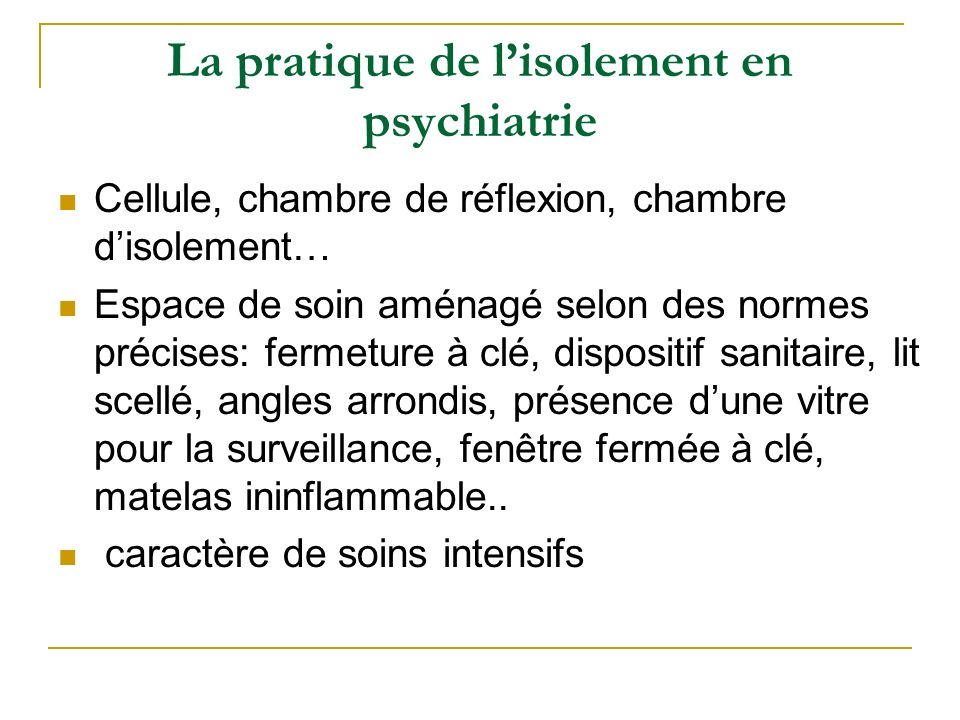 La pratique de l'isolement en psychiatrie