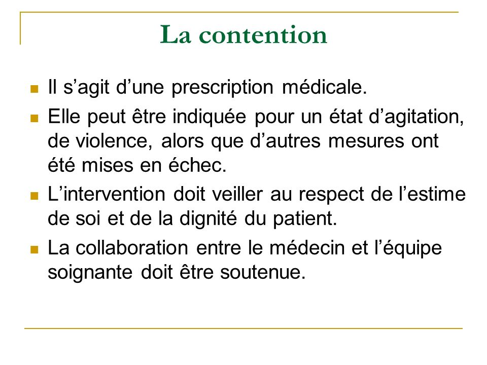 La contention Il s'agit d'une prescription médicale.