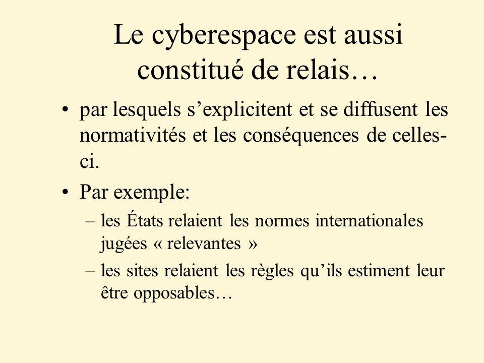 Le cyberespace est aussi constitué de relais…