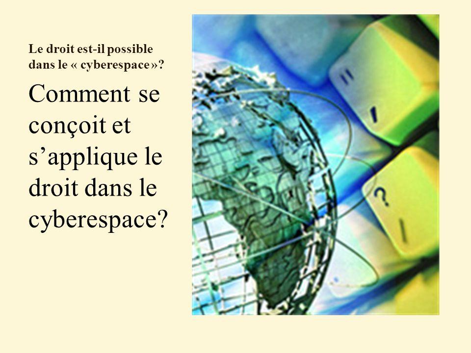 Le droit est-il possible dans le « cyberespace »