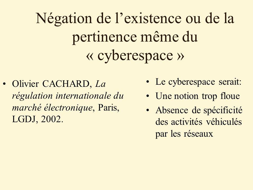 Négation de l'existence ou de la pertinence même du « cyberespace »