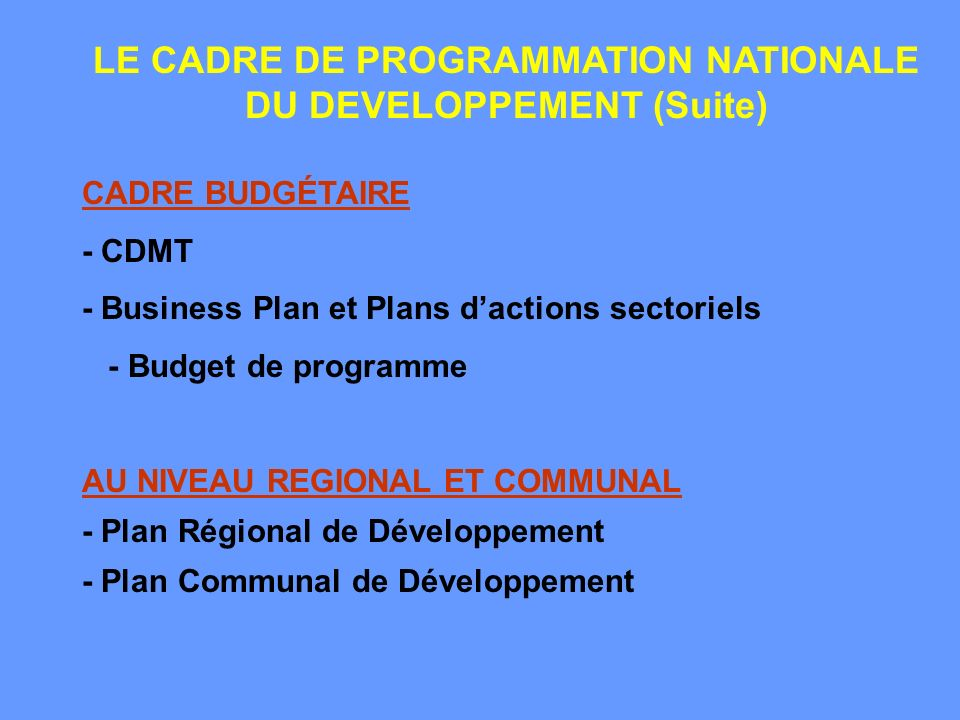 LE CADRE DE PROGRAMMATION NATIONALE DU DEVELOPPEMENT (Suite)