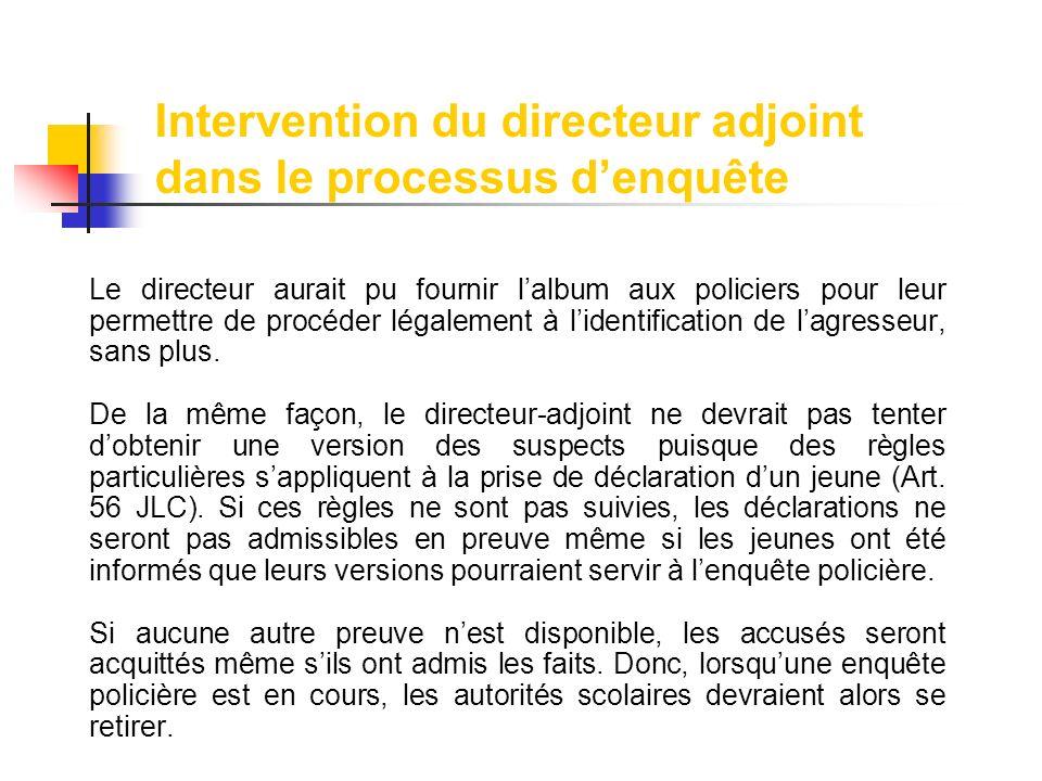 Intervention du directeur adjoint dans le processus d'enquête