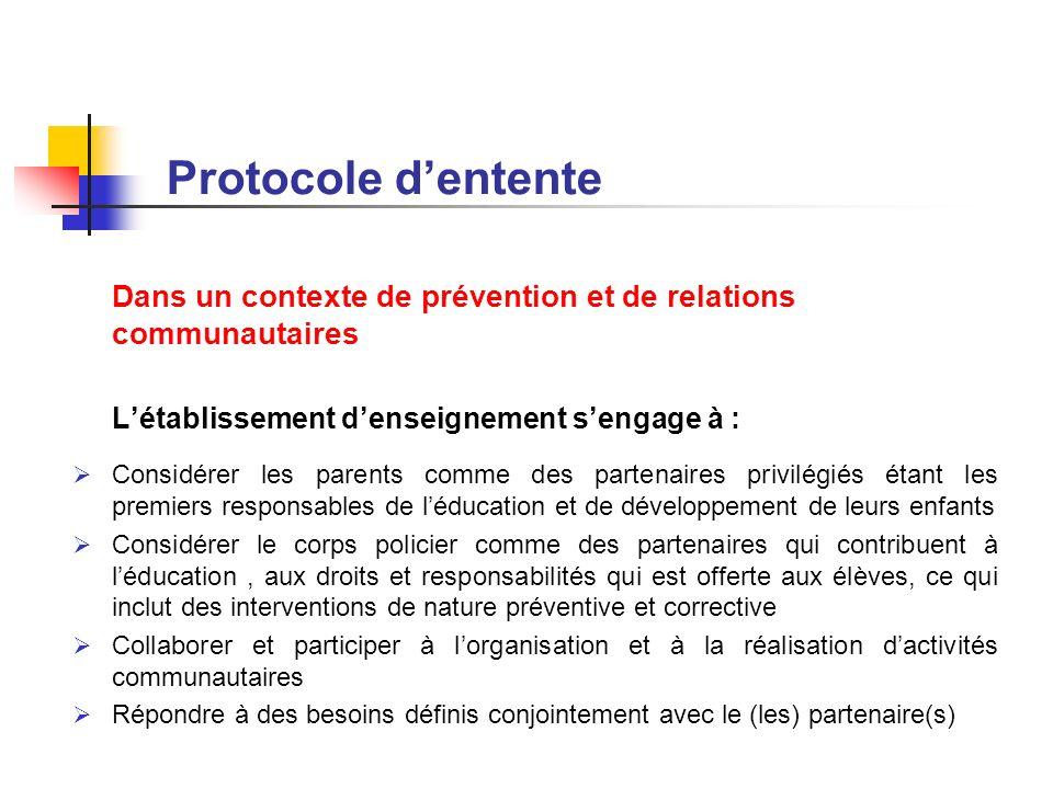 Protocole d'entente Dans un contexte de prévention et de relations communautaires. L'établissement d'enseignement s'engage à :