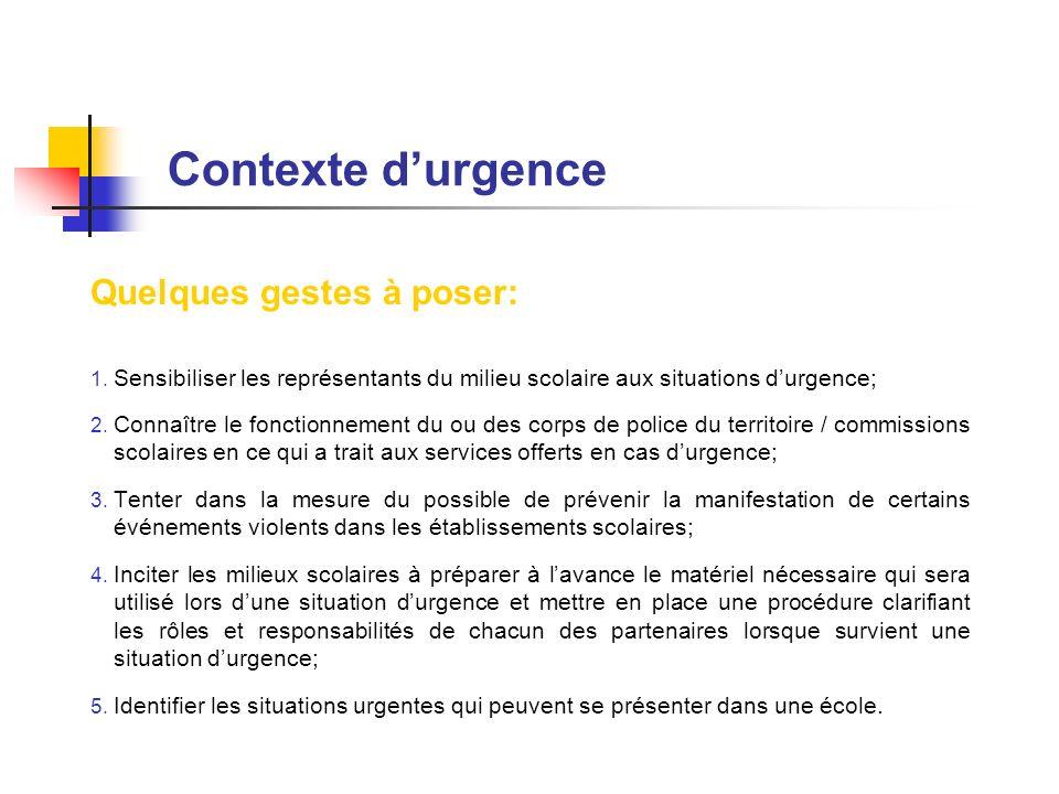 Contexte d'urgence Quelques gestes à poser: