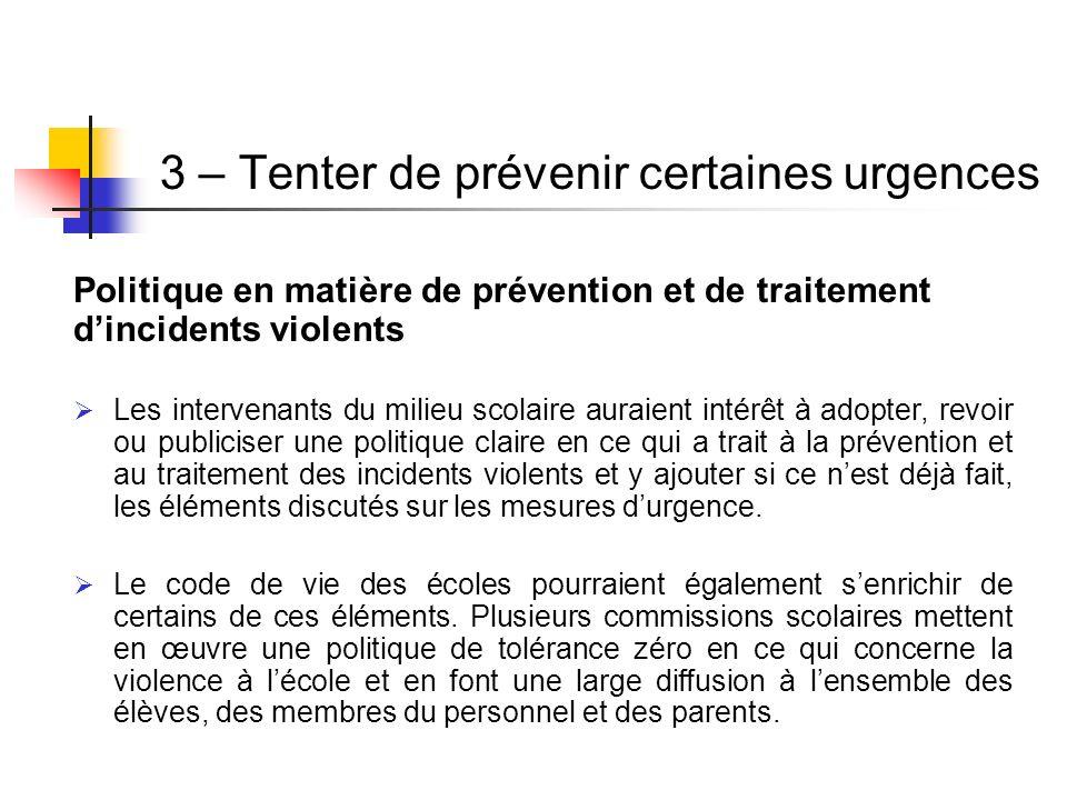 3 – Tenter de prévenir certaines urgences