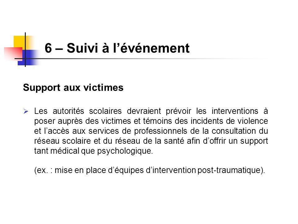 6 – Suivi à l'événement Support aux victimes