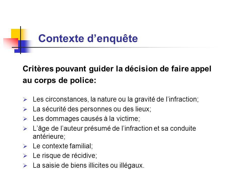 Contexte d'enquête Critères pouvant guider la décision de faire appel