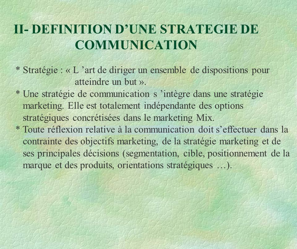 II- DEFINITION D'UNE STRATEGIE DE COMMUNICATION