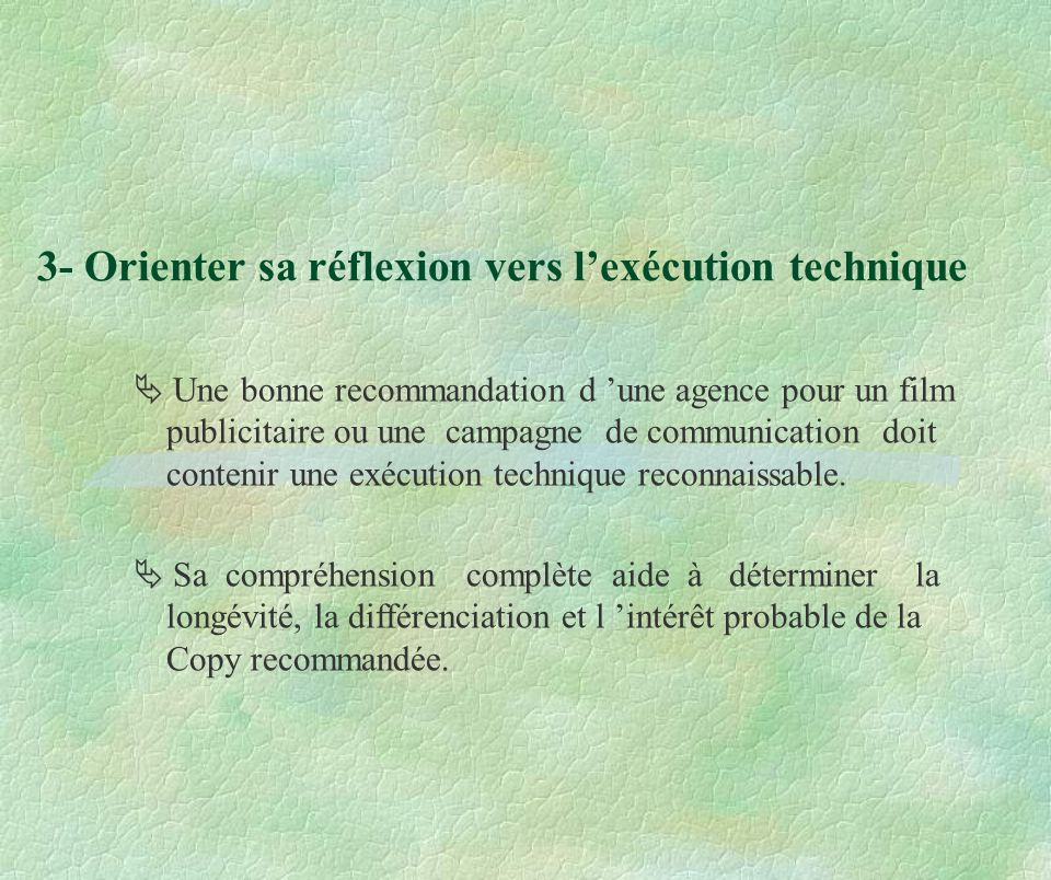 3- Orienter sa réflexion vers l'exécution technique