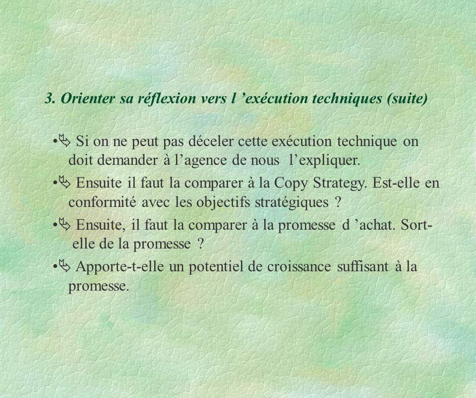 3. Orienter sa réflexion vers l 'exécution techniques (suite)