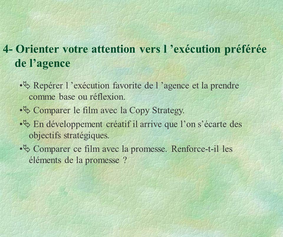 4- Orienter votre attention vers l 'exécution préférée de l'agence