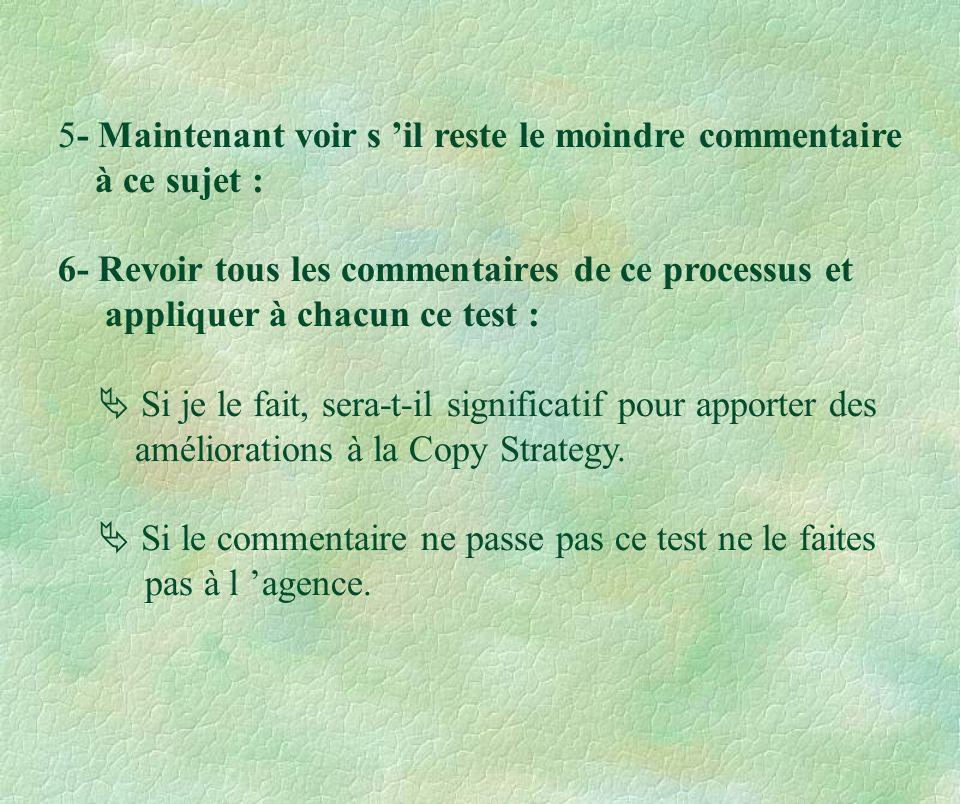 5- Maintenant voir s 'il reste le moindre commentaire à ce sujet : 6- Revoir tous les commentaires de ce processus et appliquer à chacun ce test :