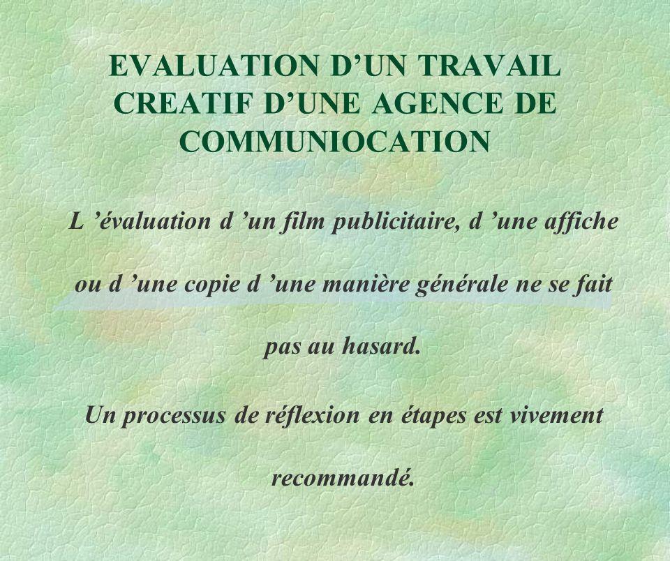 EVALUATION D'UN TRAVAIL CREATIF D'UNE AGENCE DE COMMUNIOCATION