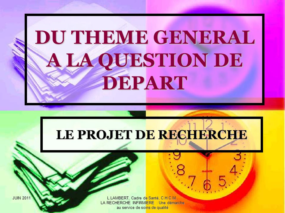 DU THEME GENERAL A LA QUESTION DE DEPART