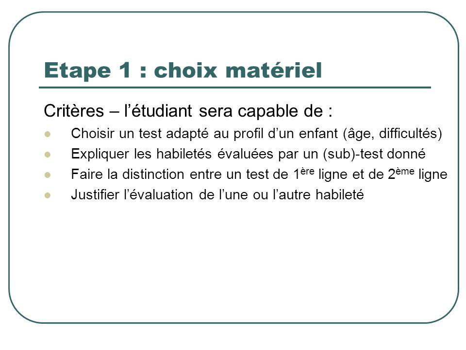 Etape 1 : choix matériel Critères – l'étudiant sera capable de :
