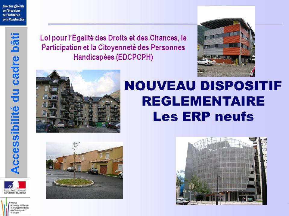 NOUVEAU DISPOSITIF REGLEMENTAIRE Les ERP neufs