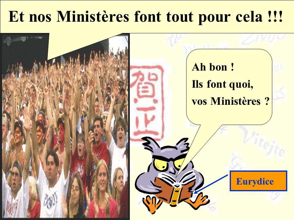 D'ailleurs, nous le disons ! Et nos Ministères font tout pour cela !!!
