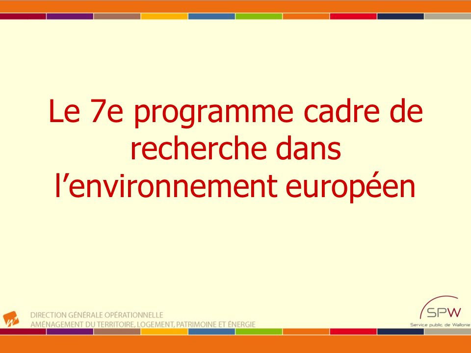Le 7e programme cadre de recherche dans l'environnement européen