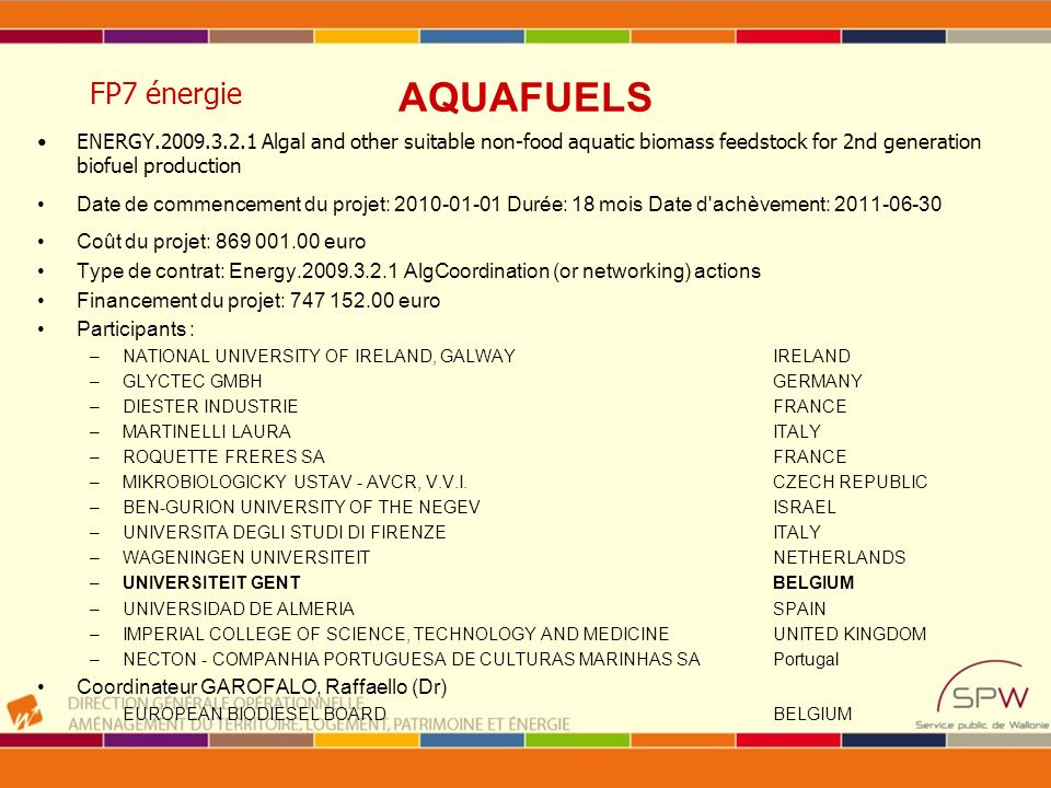 FP7 énergie AQUAFUELS. ENERGY.2009.3.2.1 Algal and other suitable non-food aquatic biomass feedstock for 2nd generation biofuel production.