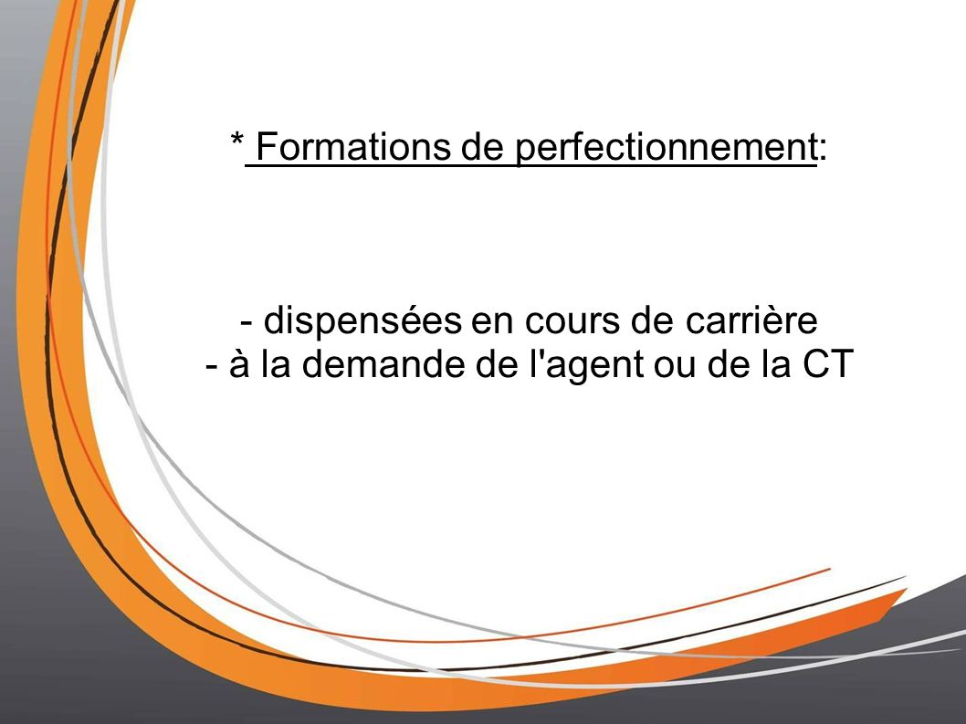 * Formations de perfectionnement: