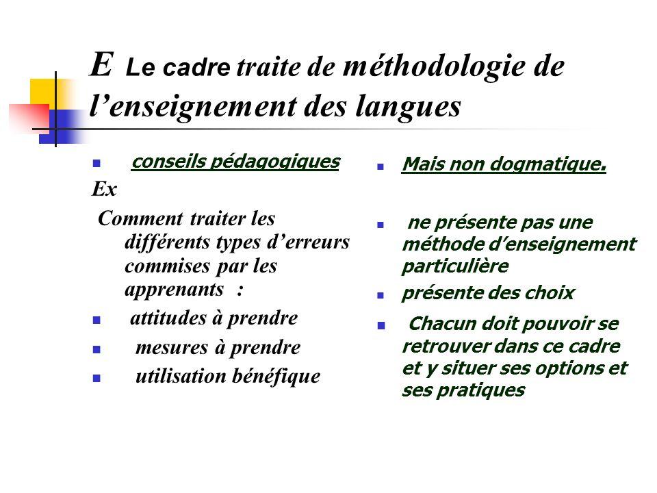 E Le cadre traite de méthodologie de l'enseignement des langues