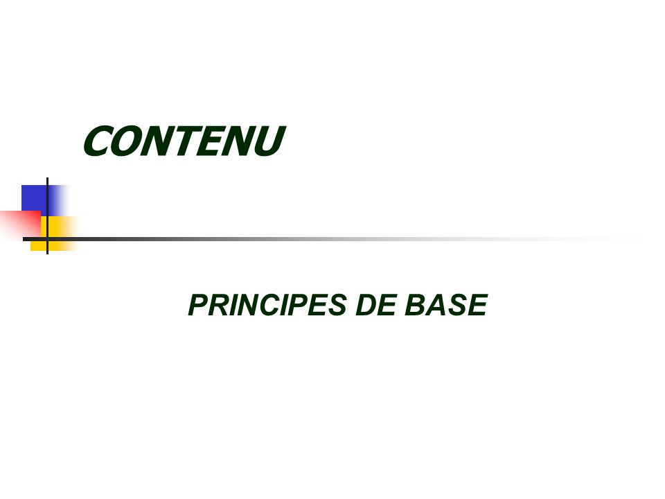 CONTENU PRINCIPES DE BASE