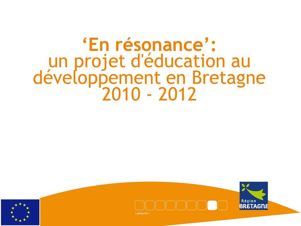 Titre du diaporama 'En résonance': un projet d éducation au développement en Bretagne 2010 - 2012.