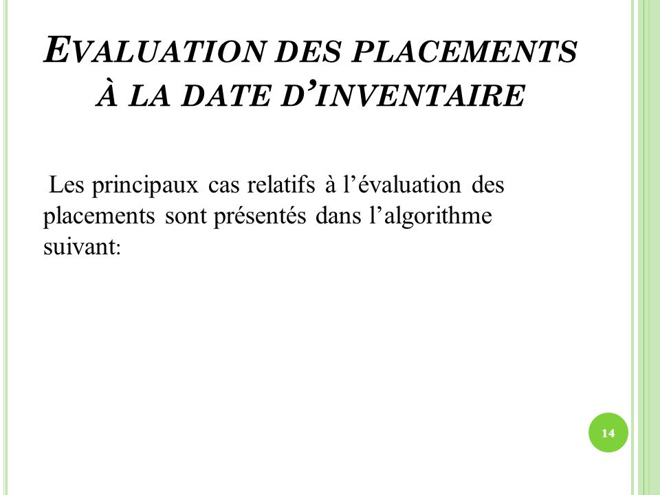 Evaluation des placements à la date d'inventaire