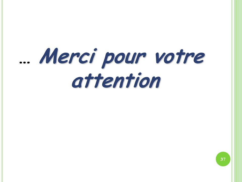 … Merci pour votre attention