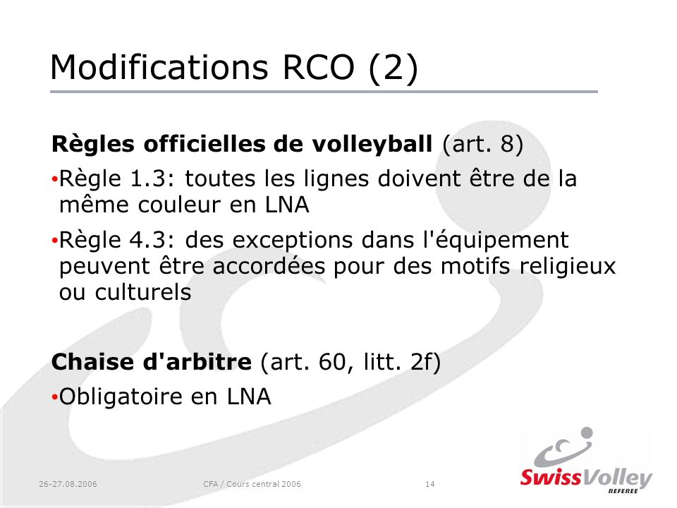 Modifications RCO (2) Règles officielles de volleyball (art. 8)