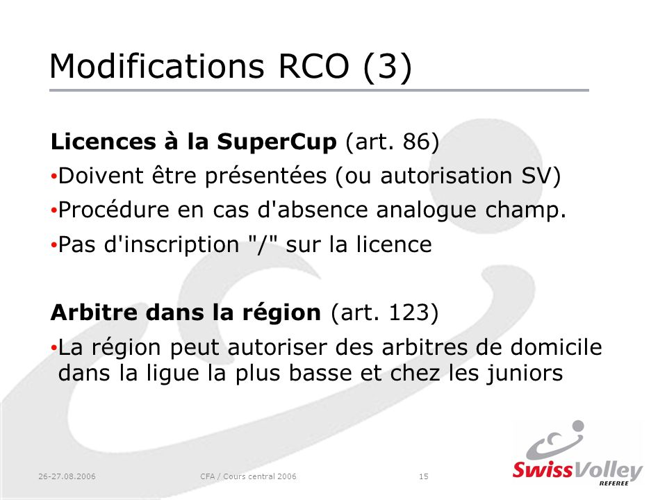 Modifications RCO (3) Licences à la SuperCup (art. 86)