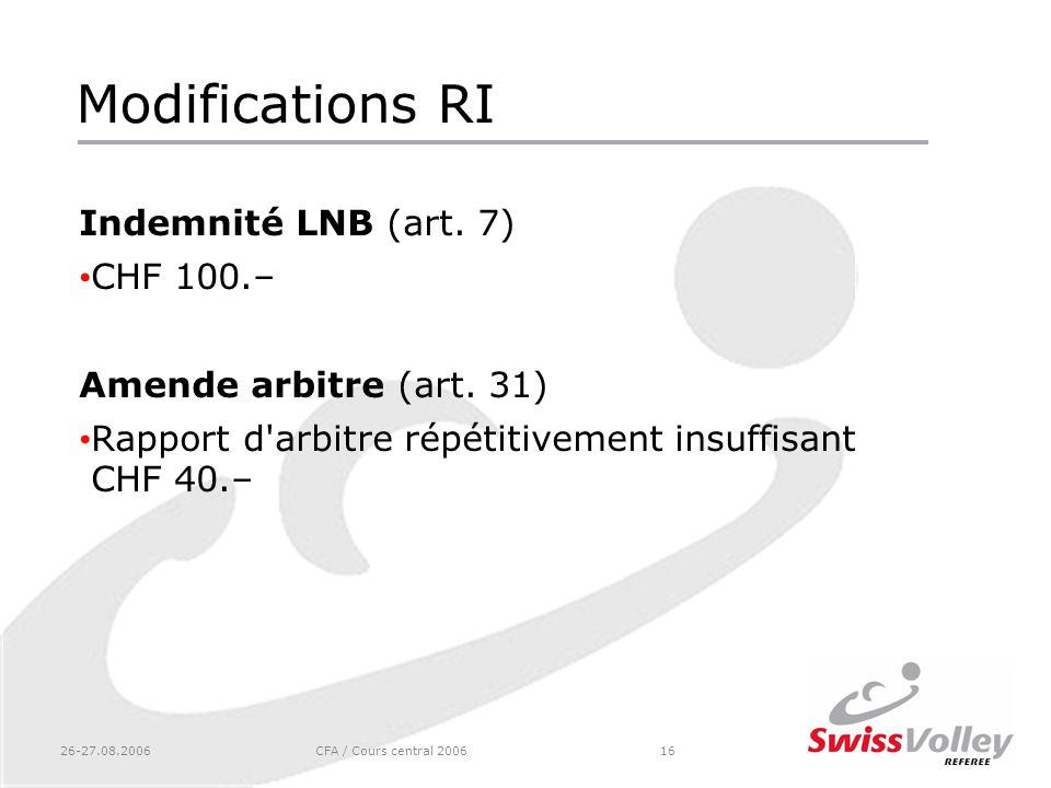 Modifications RI Indemnité LNB (art. 7) CHF 100.–