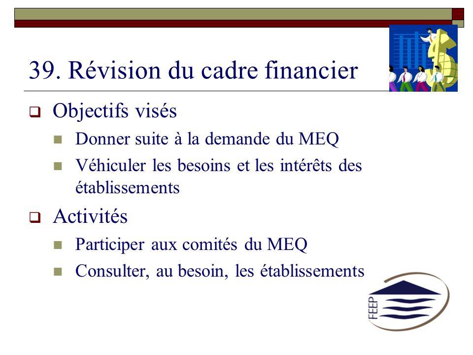 39. Révision du cadre financier