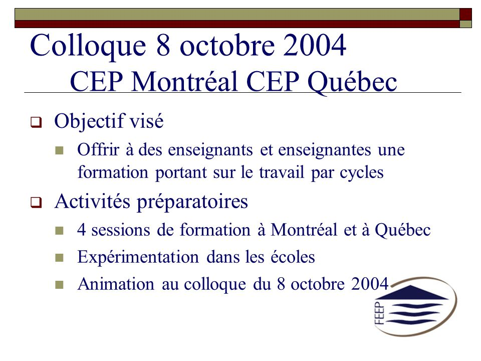 Colloque 8 octobre 2004 CEP Montréal CEP Québec