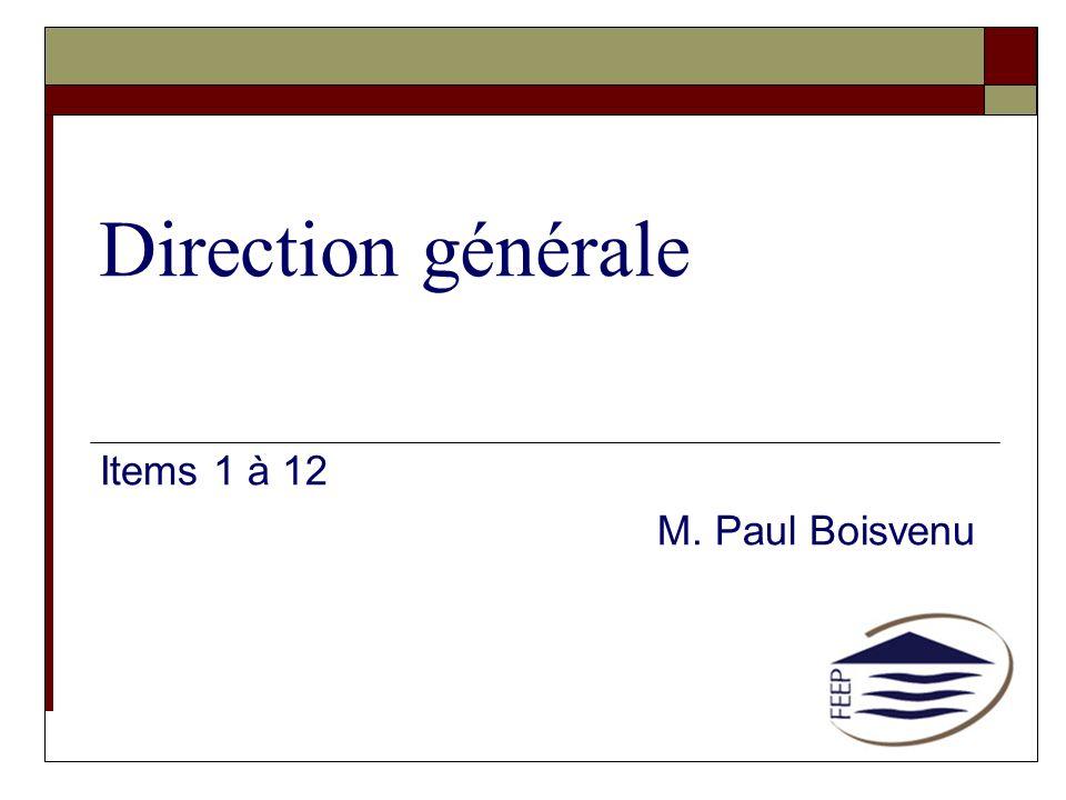 Direction générale Items 1 à 12 M. Paul Boisvenu