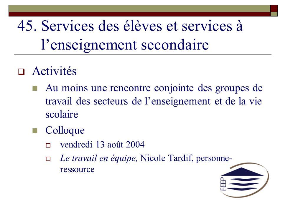 45. Services des élèves et services à l'enseignement secondaire