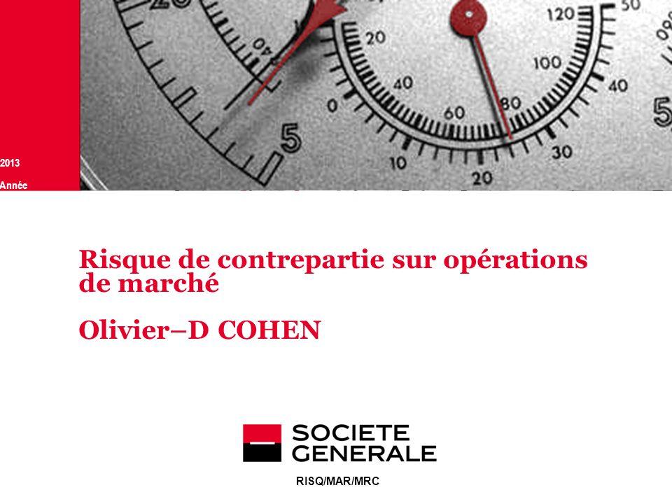 Risque de contrepartie sur opérations de marché Olivier–D COHEN