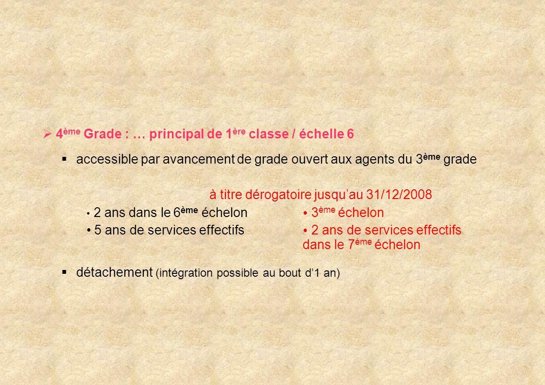 4ème Grade : … principal de 1ère classe / échelle 6