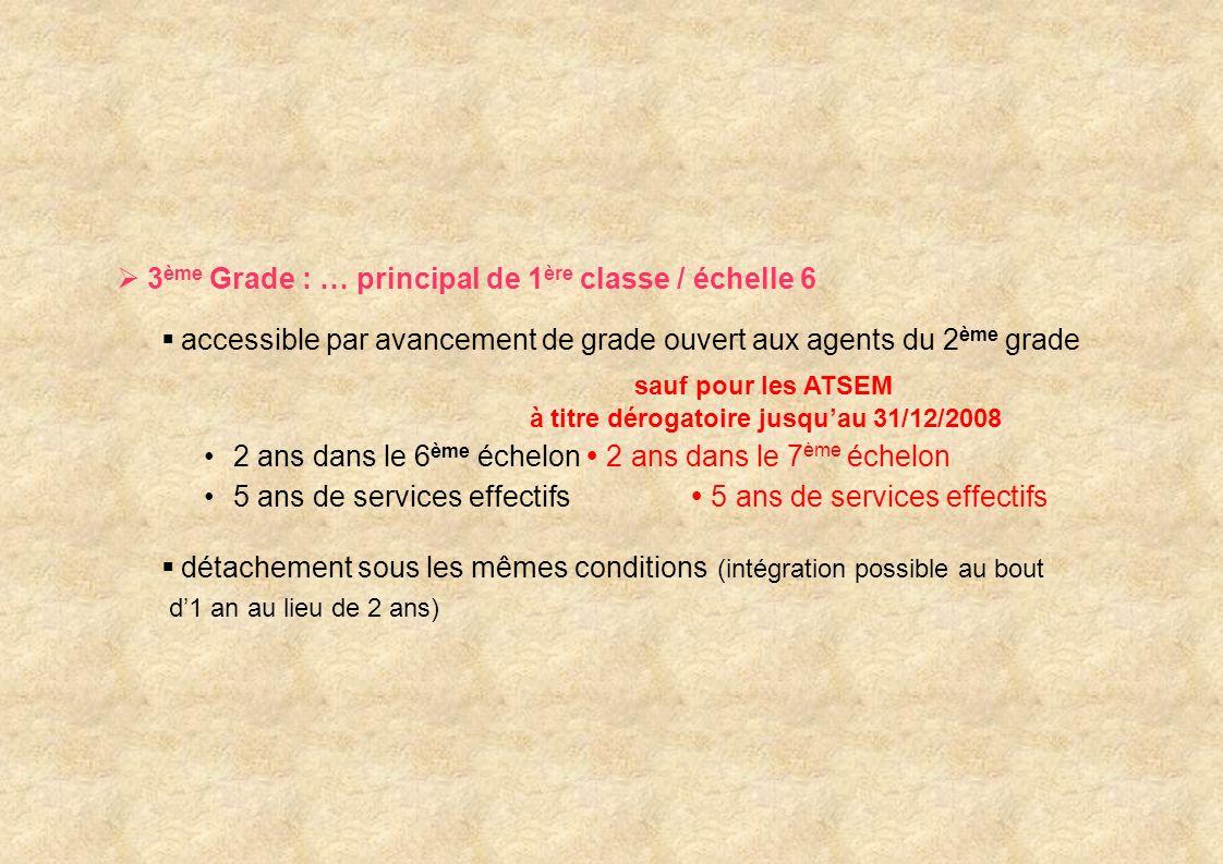 3ème Grade : … principal de 1ère classe / échelle 6