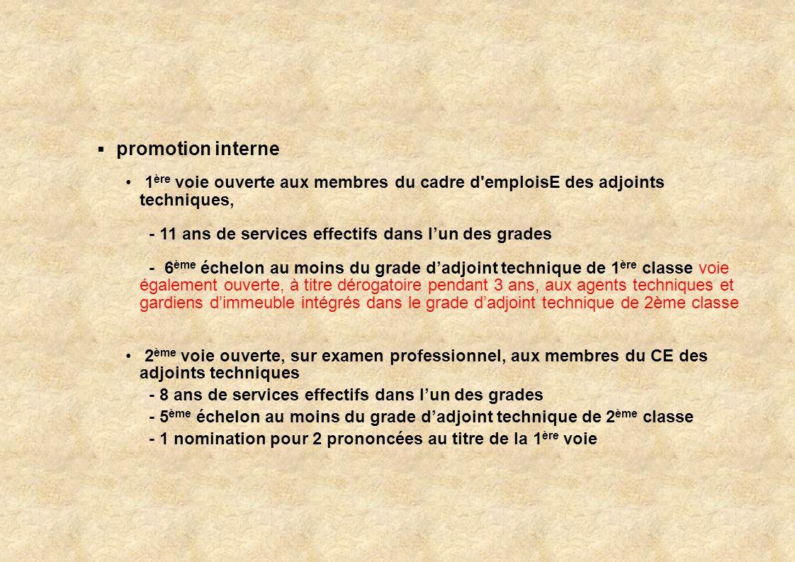 promotion interne 1ère voie ouverte aux membres du cadre d emploisE des adjoints techniques, - 11 ans de services effectifs dans l'un des grades.
