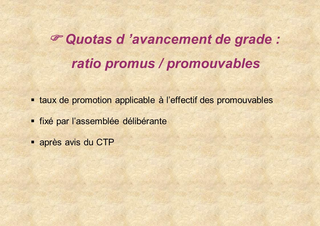  Quotas d 'avancement de grade : ratio promus / promouvables